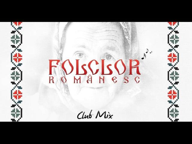 ♫ Sesiune de Folclor Romanesc Club Mix 2016 ♫ 2