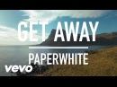 Paperwhite - Get Away