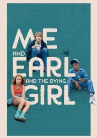 Yo, él y Raquel (Me & Earl & the Dying Girl )