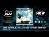 Gene Krupa, Dave Lambert &amp Buddy Stewart - What's This (1940)