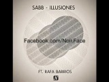 Sabb ft Rafa Barrios - Illusiones Original Mix - Noir Music