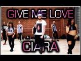 Give Me Love feat Jade, Char, Sean, Larsen &amp Jordyn - Ciara Brian Friedman Choreography