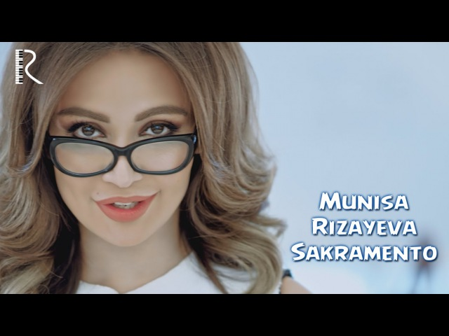 Munisa Rizayeva Sakramento Муниса Ризаева Сакраменто