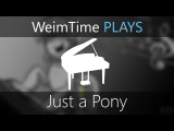(SPOILER) WeimTime Plays - Just a Pony - MP3 Download