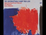 Niels Henning Orsted Pedersen The Unforgettable NHOP Trio Live (2007)