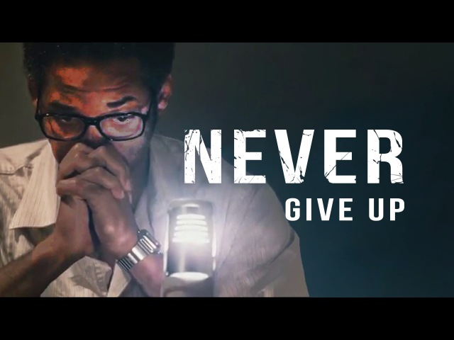 NEVER GIVE UP - Motivational Video