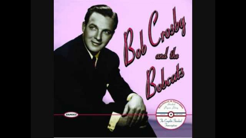 Bob Crosby and the Bobcats - Dear Hearts And Gentle People