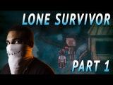 HIDING NEAR DANGER MAKES ME SMILE  Lone Survivor - Part  1