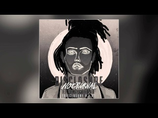 Disclosure - Nocturnal ft. The Weeknd (Disclosure V.I.P.)