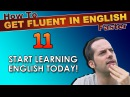 11 DON'T WAIT to learn ENGLISH START NOW How To Get Fluent In English Faster