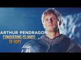 Arthur Pendragon Conquering islands of hope