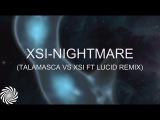 XSI - Nightmare (Talamasca vs XSI ft Lucid Remix)