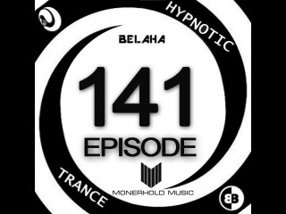 Belaha - Hypnotic Trance Ep.141 (Hypno Uplifting November 2015)