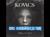 Kovacs - 50 Shades of Black Zac F Remix