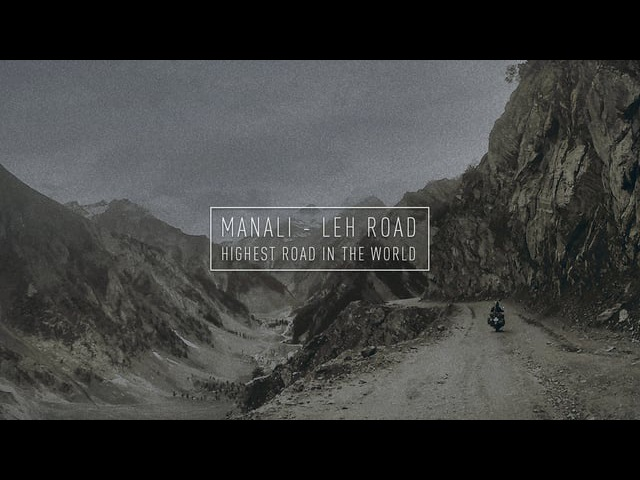 Manali - Leh road (Highest road in the world)