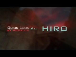 Quick Look by parker #1: HIRO