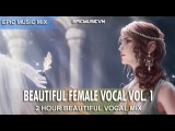 Epic Music Mix  Beautiful Female Vocal  2-hours Epic Emotional  EpicMusicVN