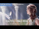 Epic Music Mix | Beautiful Female Vocal | 2-hours Epic Emotional | EpicMusicVN