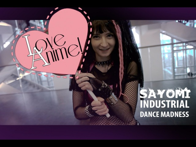 Love Anime 2016 Industrial Dance Madness by Sayomi COSPLAY Video