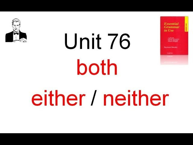 Both either neither Оба тот либо другой ни тот ни другой