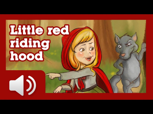 Little Red Riding Hood - Fairy tales and stories for children