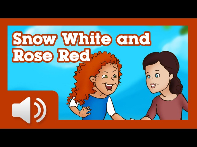 Snow White and Rose Red - Fairy tales and stories for children