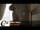 KIKI DOLL - Hey Mister (official music video)