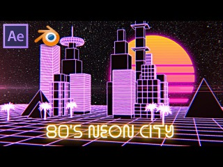 80s Neon City Tutorial [Blender 3D & After Effects]