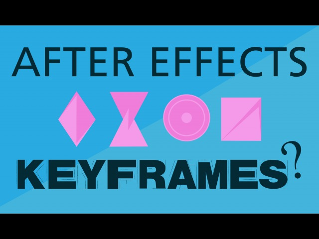 101 After Effects Basic Keyframing in depth