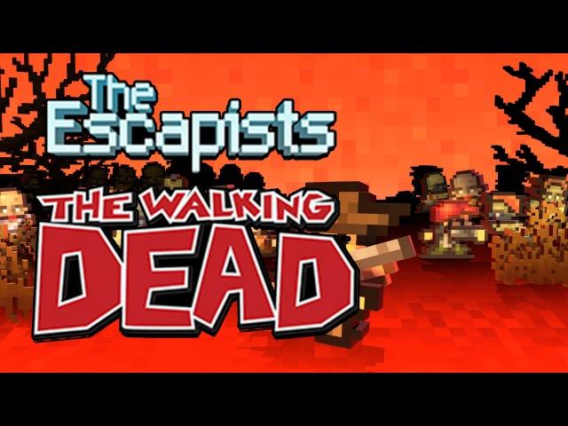 The Escapists The walking dead Кому мертвецов Первый взгляд