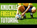 How To Shoot Better Than CR7 Bale - Knuckleball Tutorial