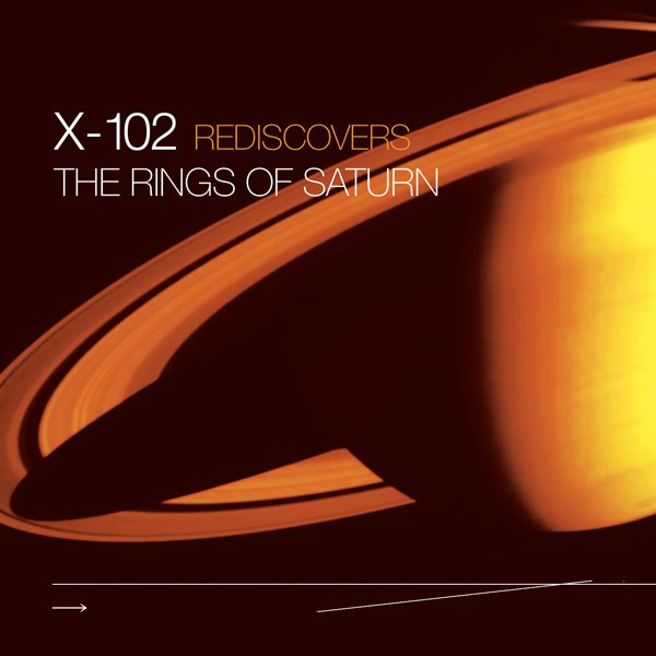 X-102 – Rediscovers The Rings Of Saturn (2008)
