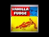 Vanilla Fudge - Vanilla Fudge Full Album