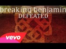 Breaking Benjamin - Defeated