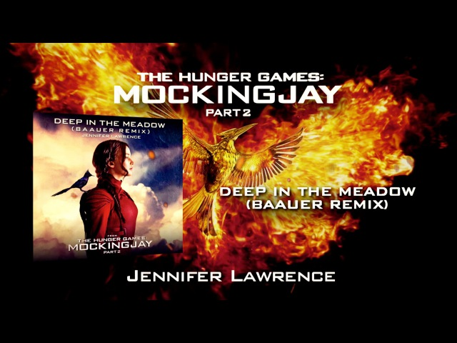 Jennifer Lawrence 'Deep In The Meadow' (Baauer Remix) – The Hunger Games: Mockingjay Part 2
