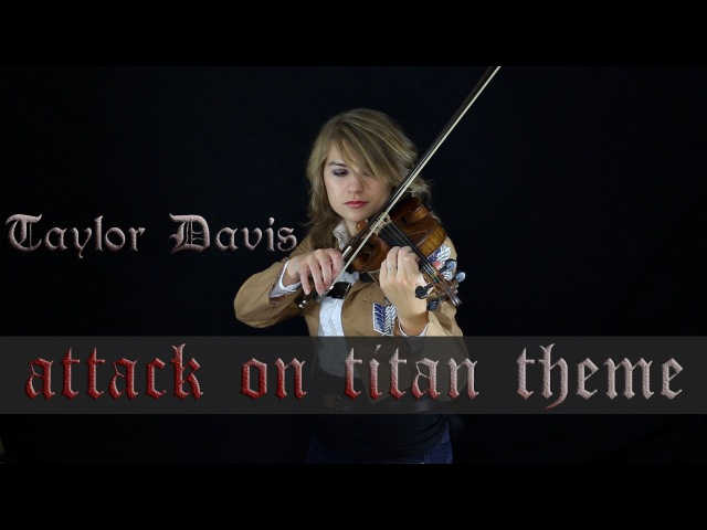 Attack on Titan Theme (Guren no Yumiya) - Violin Cover - Taylor Davis