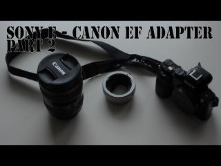 Проверка работы переходника Sony E - Canon EF с автофокусом Commlite