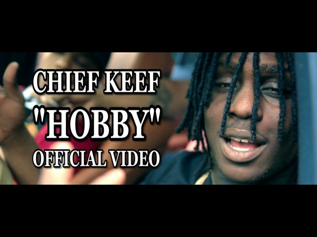 Chief Keef Hobby