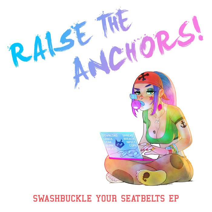 Raise the Anchors! - Swashbuckle Your Seatbelts [EP] (2015)