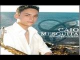 Caio Mesquita Sax - Jovem Brazilidade Vol 1 - CD Completo