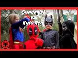 Little Supergirl vs Kylo Ren in Real Life, Batman & Deadpool On the Case | Fun SuperHero Kids Movie