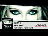 Eliza G - The Way (Turbotronic Remix Edit)