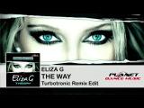 Eliza G - The Way (Turbotronic Remix Edit)