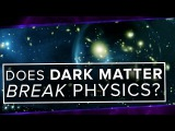 Does Dark Matter BREAK Physics Space Time PBS Digital Studios