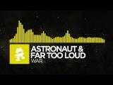 Electro - Astronaut &amp Far Too Loud - War Monstercat Release