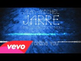 Jean-Michel Jarre, 3D (Massive Attack) - Watching You (Audio Video)