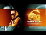 Dj Sem - Sidi Sidi feat. Meh &amp Zahouania Son Officiel