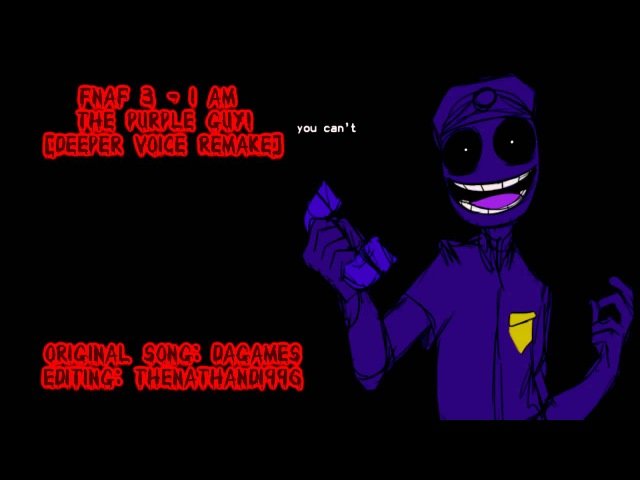 FNaF 3 - I am the Purple Guy! [Deeper Voice REMAKE]