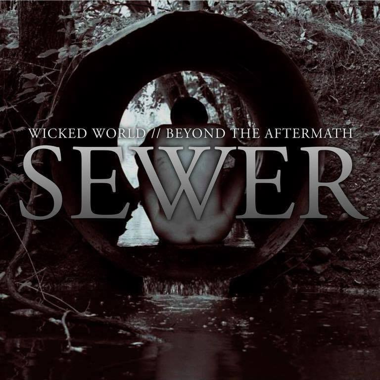 Wicked World // Beyond The Aftermath - SEWER   (Split) (2015)