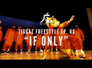 Kinjaz Presents TIGGAZ | Ep. 03 If Only Freestyle Session